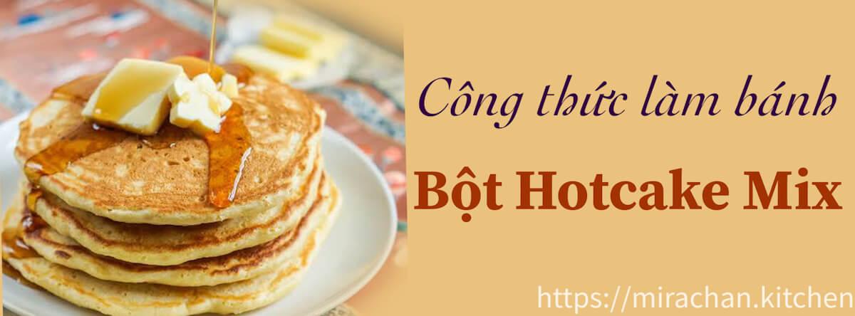 Công thức làm bánh từ bột Hotcake Mix Nhật Bản