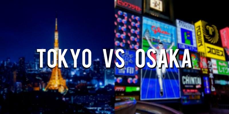 Tokyo vs Osaka: