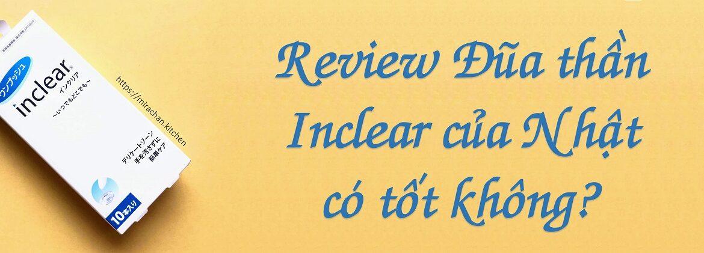 Review đũa thần Inclear của Nhật