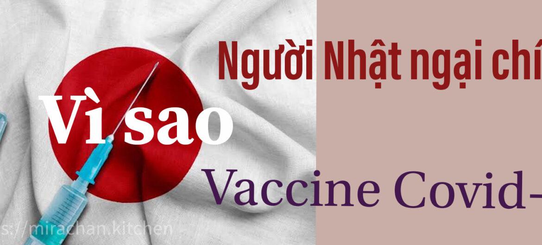 Vì sao người Nhật sợ chích vaccine Covid-19
