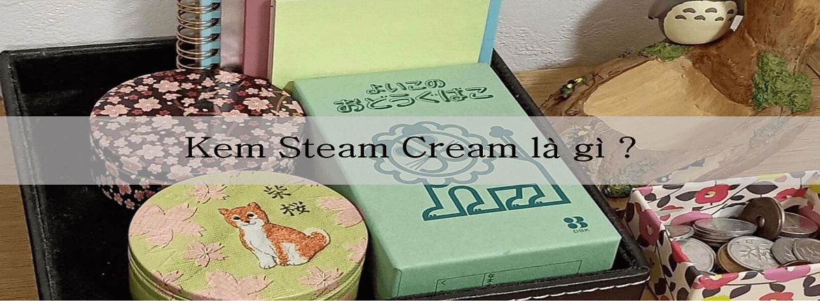 Review kem Steamcream
