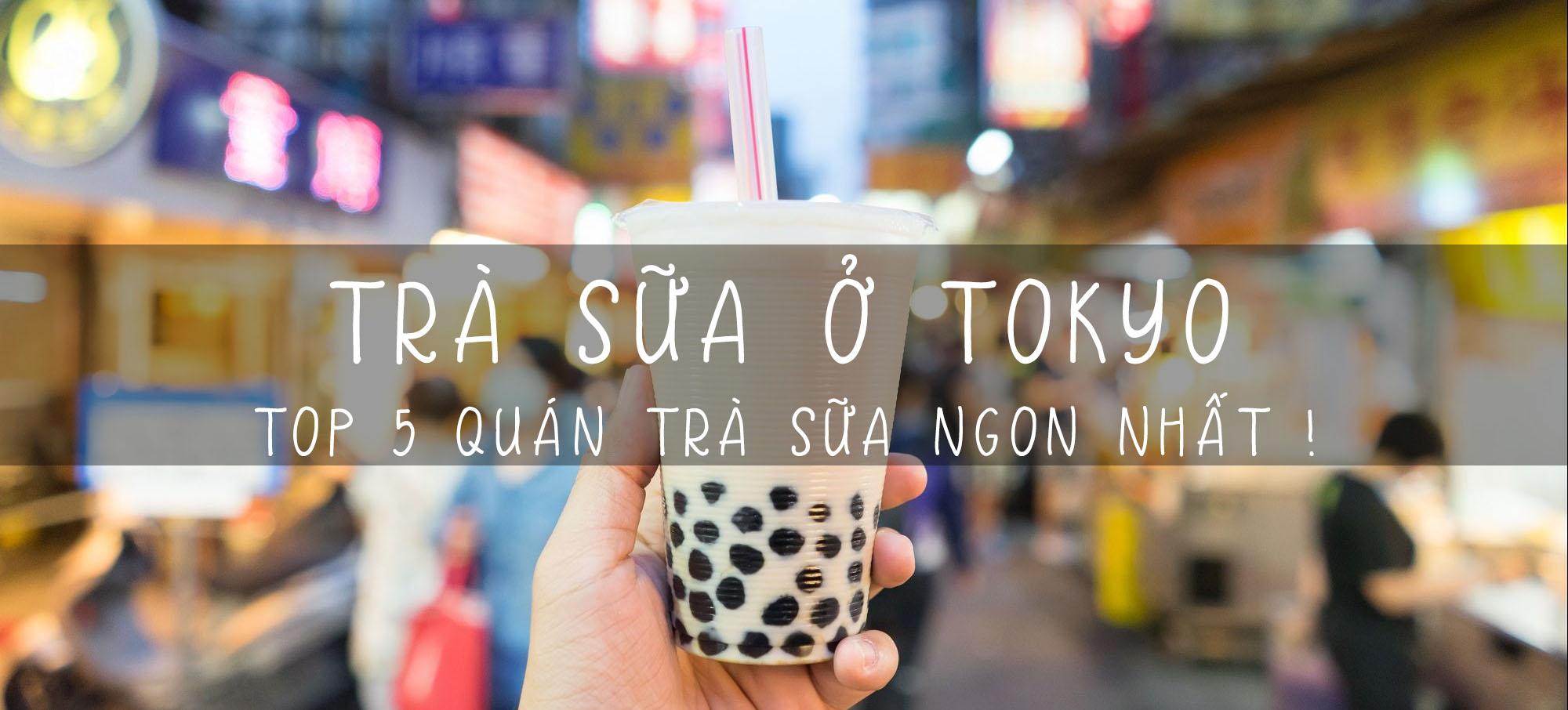trà sữa ở Tokyo - 5 quán ngon nhất