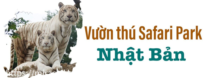 Công viên sở thú Safari Park ở Nhật